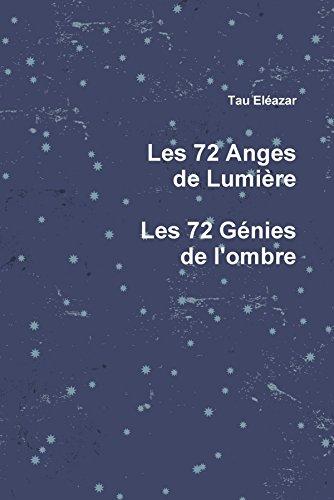 Les 72 Anges de Lumière, les 72 Génies de l'ombre par Tau Eléazar