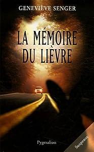 """Afficher """"La mémoire du lièvre"""""""