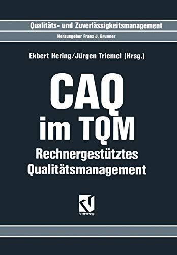 CAQ im TQM: Rechnergestütztes Qualitätsmanagement (Qualitäts- und Zuverlässigkeitsmanagement) (German Edition)