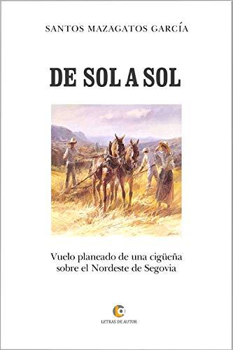 De sol a sol por Santos Mazagatos