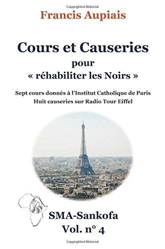 Cours et Causeries pour réhabiliter les Noirs: Volume 4 (SMA Sankofa) par Francis Aupiais