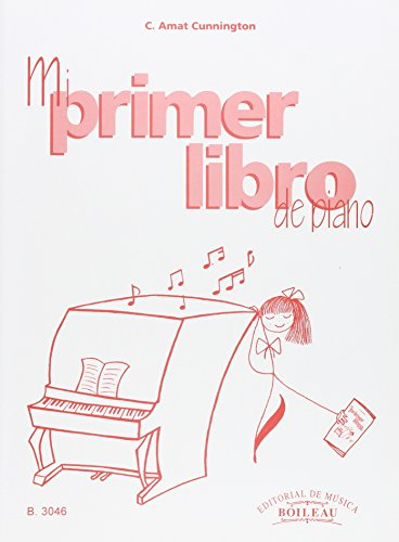 Mi primer libro de piano por Carmen AMAT CUNNINGTON