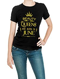 153825e3 Uniplanet Store Girl's Queens are Born in June Black T Shirt | Birthday  Gift T Shirt for Women June | Printed Birthday T…