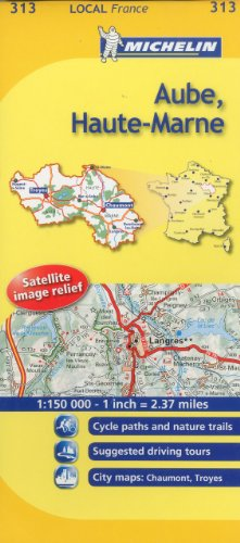 Aube, Haute-Marne Michelin Local Map 313 (Michelin Local Maps)