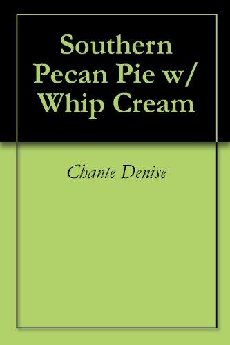 Southern Pecan Pie w/ Whip Cream (English