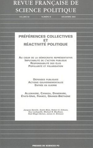 Revue française de science politique, volume 53, numéro 6 : Préférences collectives et réactivité politique