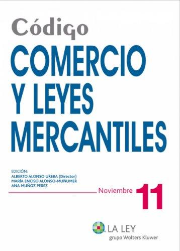 Código Comercio y Leyes Mercantiles (Códigos La Ley) por Alberto Alonso Ureba