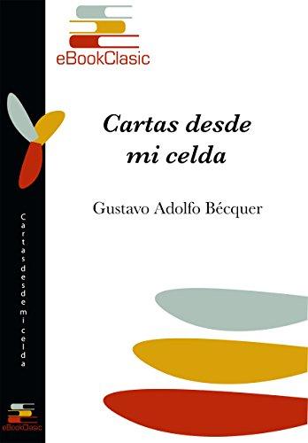 Cartas desde mi celda (Anotada) por Gustavo Adolfo Bécquer