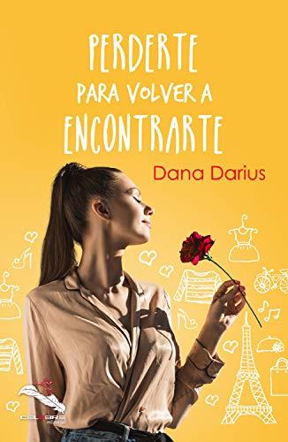 Perderte para volver a encontrarte de Dana Darius