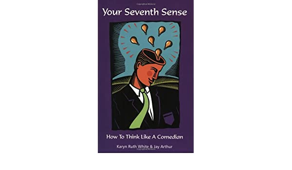 how to think like a comedian your seventh sense book