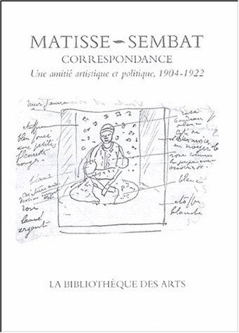 Correspondance Henri Matisse-Marcel Sembat. Une amiti artistique et politique, 1904-1922