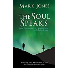The Soul Speaks: The Therapeutic Potential of Astrology (English Edition)
