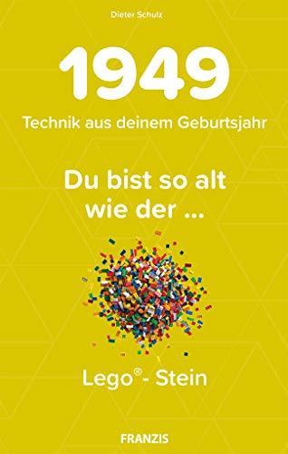 1949 - Technik aus deinem Geburtsjahr. Du bist so alt wie ... Das Jahrgangsbuch für alle Technikfans | 70. Geburtstag