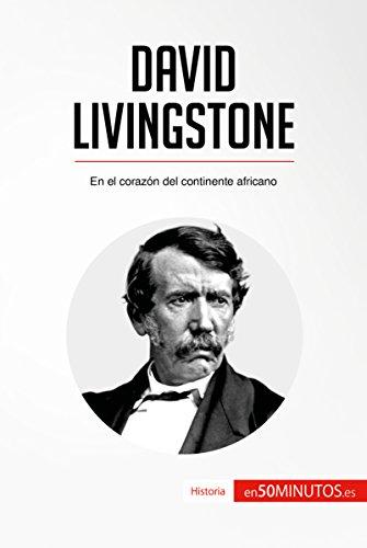 David Livingstone: En el corazón del continente africano (Historia) por 50Minutos.es