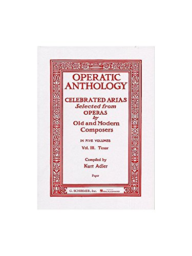 Operatic Anthology Volume III: Tenor. Partitions pour Tenor, Accompagnement Piano