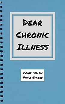 Dear Chronic Illness by [Stacey, Pippa]