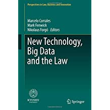 New Technology, Big Data and the Law (Perspectives in Law, Business and Innovation)