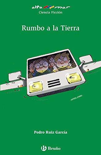Rumbo a la Tierra (Castellano - A Partir De 10 Años - Altamar) - 9788469620212 por Pedro Ruiz García