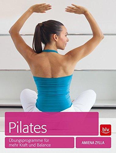 Pilates: Übungsprogramme für mehr Kraft und Balance
