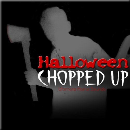 Halloween Chopped Up - Scary Horror Sound Effects (Halloween-sounds, Musik Horror)