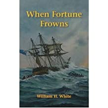 [ WHEN FORTUNE FROWNS ] By White, William H. ( AUTHOR ) Jul-2009[ Hardback ]