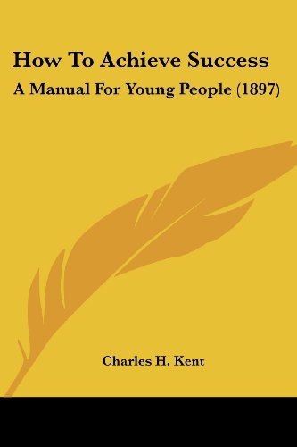 How to Achieve Success: A Manual for Young People (1897)