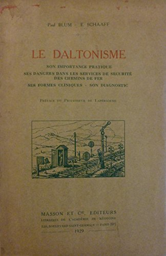 La Daltonisme : Son importance pratique, ses dangers dans les services de sécurité des chemins de fer, ses formes cliniques, son diagnostic
