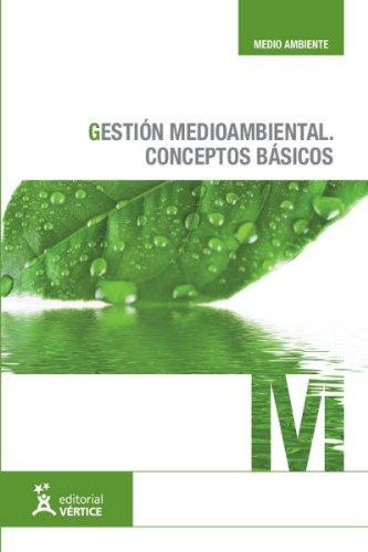 Gestion medioambiental: conceptos basicos (Medioambiente) epub