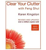 [(Clear Your Clutter with Feng Shui: Space Clearing Can Change Your Life)] [Author: Karen Kingston] published on (May, 2013)