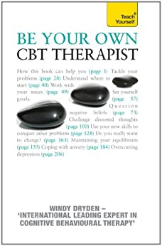 Be Your Own CBT Therapist:: Teach Yourself (English Edition) de [Dryden, Windy]