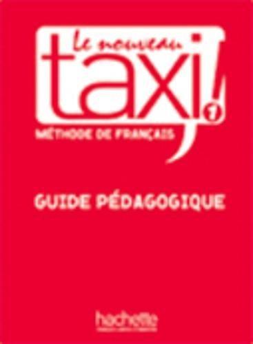 Le Nouveau Taxi!: Guide Pedagogique 1 por Guy Capelle