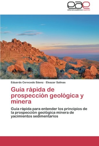 Guia Rapida de Prospeccion Geologica y Minera por Cerecedo Saenz Eduardo