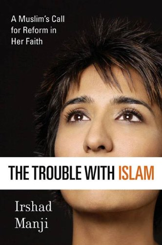 The Trouble with Islam: A Muslim's Call for Reform in Her Faith (English Edition)