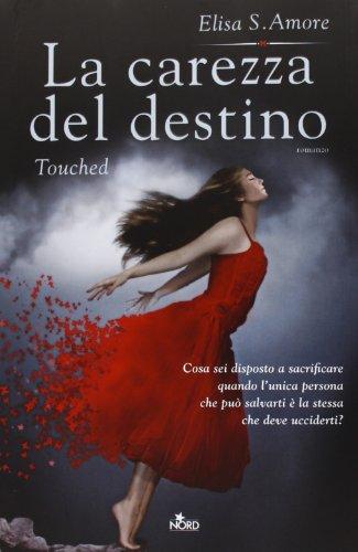 La carezza del destino. Touched - Elisa Amore