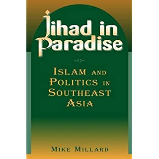 Jihad in Paradise: Islam and Politics in Southeast Asia (East Gate Books) by Mike Millard (2004-04-03)
