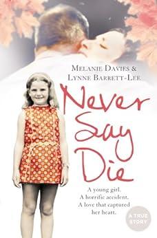 Never Say Die by [Davies, Melanie, Barrett-Lee, Lynne]