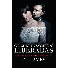 Cincuenta Sombras Liberadas (Movie Tie-In): Fifty Shades Freed Mti - Spanish-Language Edition