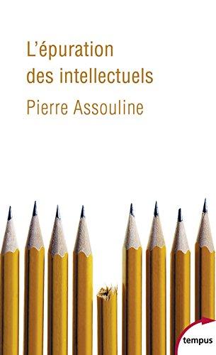 L'épuration des intellectuels par Pierre ASSOULINE