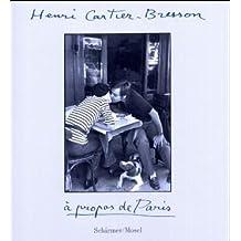 Henri Cartier-Bresson. Apropos de Paris