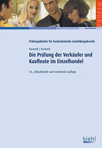Die Prüfung der Verkäufer und Kaufleute im Einzelhandel (Prüfungsbücher für kaufmännische Ausbildungsberufe)