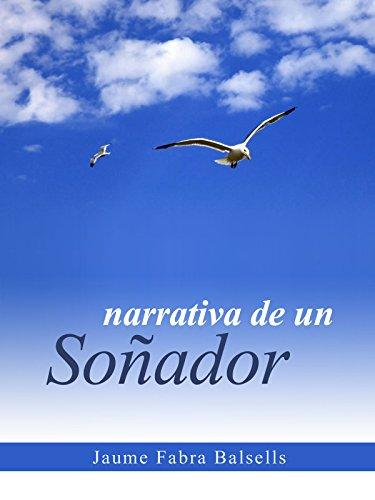 Narrativa de un soñador por Jaume Fabra i Balsells