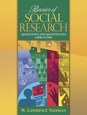 Basics of Social Research: Quantitative and Qualitative Approaches: Quantitative and Qualitative Methods