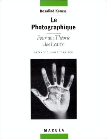 Le photographique. Pour une thorie des carts de Krauss. Rosalind (1992) Broch