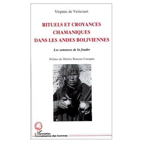 Rituels et croyances chamaniques dans les Andes boliviennes - Les semences de la foudre de Virginie de Vericourt (1 mars 2000) Relié