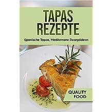 Tapas Rezepte: Spanische Tapas, Mediterrane Rezeptideen