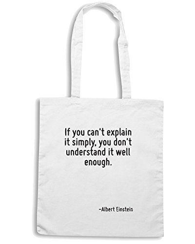 T-Shirtshock - Borsa Shopping CIT0121 If you can t explain it simply, you don t understand it well enough. Bianco