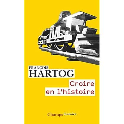 Croire en l'histoire (Champs Histoire)
