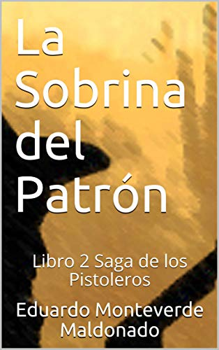 La Sobrina del Patrón: Libro 2 Saga de los Pistoleros eBook ...