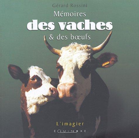 Mémoires des vaches et des boeufs par Gérard Rossini