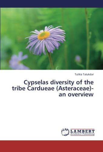 Cypselas diversity of the tribe Cardueae (Asteraceae)- an overview by Tulika Talukdar (2013-01-18)